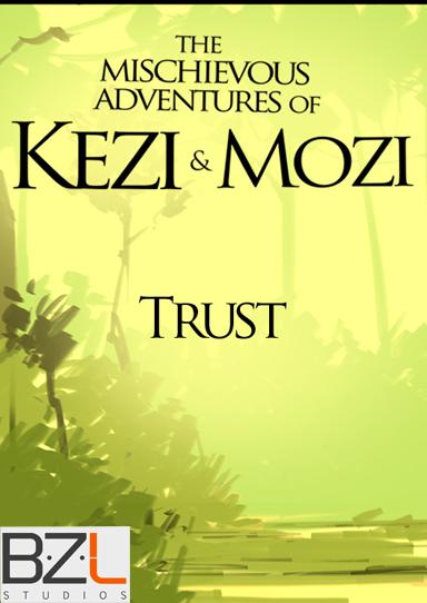 Kezi & Mozi: Trust
