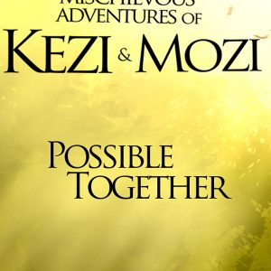 Kezi & Mozi: Possible Together